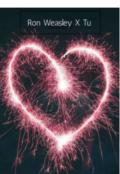 """Portada del libro """"Mi Primer y Último Amor (ron Weasley y tú)"""""""