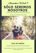 """Portada del libro """"Sólo seremos nosotros (2° Serie Lavalle Nueva Generación)"""""""