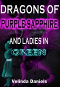 "Book cover ""Dragons of Purple Sapphire and Ladies in Green"""