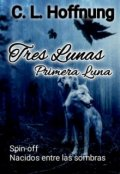 """Portada del libro """"Tres Lunas, Primera Luna"""""""