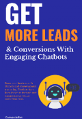 "Book cover ""Get More Leads and Conversions With Engaging Chatbots """