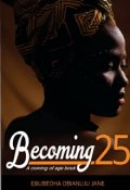 "Book cover ""Becoming 25: A Coming Of Age Book"""