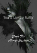 """Book cover """"Yours Loving Bully"""""""