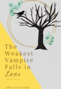 "Book cover ""The Weakest Vampire Falls in Love"""