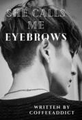 "Book cover ""She Calls Me Eyebrows"""
