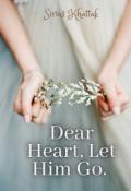 "Book cover ""Dear Heart, Let Him Go."""