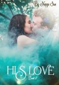"Book cover ""His love (book 2) """