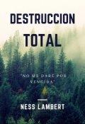 """Portada del libro """"Destrucción Total"""""""
