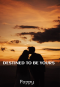 """Book cover """"Destined To Be Yours"""""""