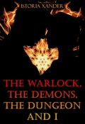 """Book cover """"The Warlock, the Demons, the Dungeon and I"""""""