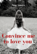 """Book cover """"Convince me to love you"""""""