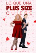 """Portada del libro """"Lo Que Una Plus Size Quiere. """""""