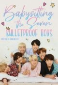 """Book cover """"Babysitting the Seven Bulletproof boys"""""""