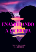 """Portada del libro """"Enamorando A La Bruja"""""""