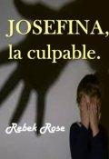 "Portada del libro ""Josefina, la culpable."""