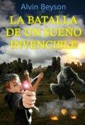 """Portada del libro """"La Batalla De Un Sueño Invencible"""""""