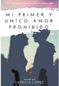 """Portada del libro """"Mi Primer Y Único Amor, Un Amor Prohibido."""""""