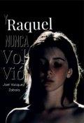 """Portada del libro """"Y Raquel nunca volvió"""""""