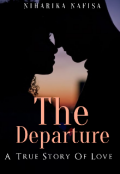 """Book cover """"The Departure [ A True Story Of Love ]"""""""