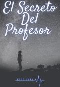 "Portada del libro ""El Secreto Del Profesor   (saga: Secretos)"""