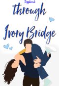 "Book cover ""Through Ivory Bridge"""