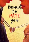 """Book cover """"Bound to Hate you"""""""