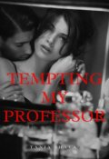 "Book cover ""Tempting My Professor"""