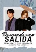 """Portada del libro """"Imagínate con Jungkook- Buscado una salida  bts """""""
