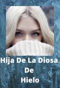 """Portada del libro """"Hija de la diosa de hielo"""""""
