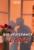 """Book cover """"His vengeance Love"""""""
