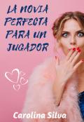"""Portada del libro """"La novia perfecta para un jugador"""""""