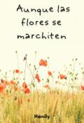 """Portada del libro """"Aunque las flores se marchiten """""""