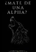 """Portada del libro """"¿mate de una alpha? """""""