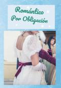 """Portada del libro """"Romántico por Obligación"""""""