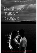 "Book cover ""My Blood Thirst Saviour"""