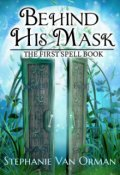 """Book cover """"Behind His Mask"""""""