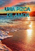 """Portada del libro """"Una Pizca De Amor """""""