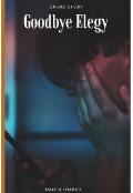 """Book cover """"Goodbye Elegy"""""""