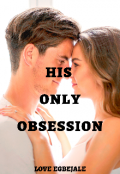 """Book cover """"His Only Obsession"""""""
