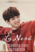 """Portada del libro """"La Nerd -Jungkook y Tu-"""""""