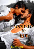 """Book cover """"Addicted To Him"""""""
