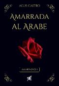 """Portada del libro """"Amarrada al Árabe """""""