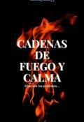 """Portada del libro """"Cadenas De Fuego Y Calma """""""