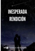 """Portada del libro """"Inesperada Rendición"""""""