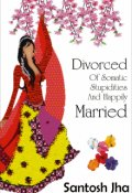 """Book cover """"Divorced Of Somatic Stupidities And Happily Married"""""""