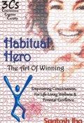 "Book cover ""Habitual Hero: The Art Of Winning"""