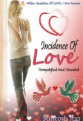 """Book cover """"Incidence Of Love: Demystified And Decoded"""""""