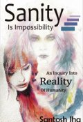 """Book cover """"Sanity Is Impossibility"""""""