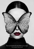 """Book cover """"His Butterfly """""""