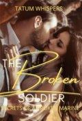 "Book cover ""The Broken Soldier: Secrets Of A Broken Marine"""